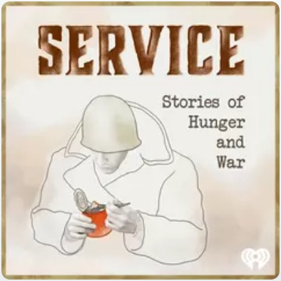 iHeartRadio Debuts 'Service: Stories Of Hunger And War' Podcast