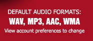 Default Audio Format: WAV. Also available as MP3, AAC, WMA
